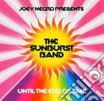 Joey Negro & The Sunburst Band - Until The End Of Time cd musicale di Band Sunburst