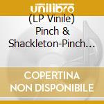 (LP VINILE) Pinch & shackleton