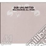 Bullwackies all s. 06 cd musicale di Unlimited Dub