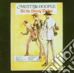 Mott The Hoople - All The Young Dudes cd musicale di MOTT THE HOOPLE