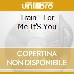 For me it's you cd musicale di Train