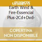 The essential plus + dvd cd musicale di Earth Wind & Fire