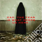 Zao - The Fear Is What Keeps Us Here cd musicale di Zao