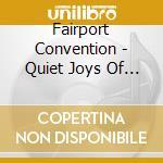 Quiet joys of brotherhood cd musicale di Fairport Convention