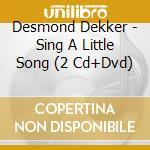 Sing a little song cd musicale di Desmond dekker (2 cd