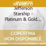 Platinum & gold collection cd musicale di Starship Jefferson