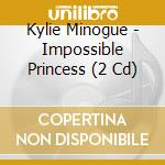Impossible princess cd musicale di Kylie Minogue