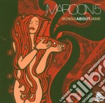 Maroon 5 - Songs About Jane cd musicale di MAROON 5