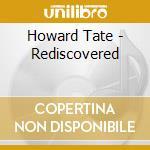 Rediscovered cd musicale di Howard Tate