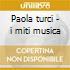Paola turci - i miti musica cd
