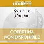 Kyo - Le Chemin cd musicale di Kyo