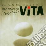 Antonello Venditti - Che Fantastica Storia E' La Vita cd musicale di Antonello Venditti