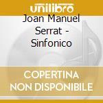 Serrat sinfonico cd musicale di Serrat joan manuel