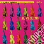GLI INDISPENSABILI: IL VIOLINO cd musicale di Cari Artisti