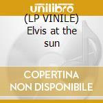 (LP VINILE) Elvis at the sun lp vinile di Elvis Presley