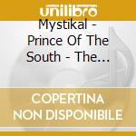 Mystikal - Prince Of The South - The Hits cd musicale di Mystikal