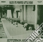 Jefferson Airplane - Bless It's Pointed Little Head cd musicale di JEFFERSON AIRPLANE