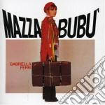 MAZZABUBU'                                cd musicale di Gabriella Ferri