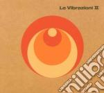 LE VIBRAZIONI II cd musicale di LE VIBRAZIONI