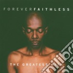 Faithless - Forever Faithless cd musicale di FAITHLESS