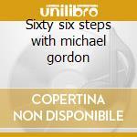 Sixty six steps with michael gordon cd musicale di Leo Kottke