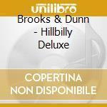 HILLBILLY DELUXE cd musicale di BROOKS & DUNN