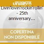 Livin'lovin'rockin'rollin' - 25th anniversary collection - cd musicale di Alabama