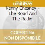 THE ROAD AND THE RADIO cd musicale di CHESNEY KENNY