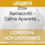 Calma aparente - spanish version - ltd cd musicale di Eros Ramazzotti