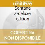 Santana 3-deluxe edition cd musicale di Santana