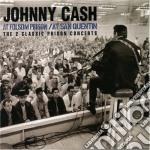 AT SAN QUENTIN & AT FOLSOM PRISON cd musicale di JOHNNY CASH