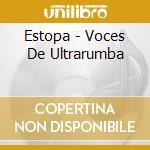 Voces de ultrarumba cd musicale di Estopa