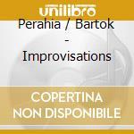 Perahia / Bartok - Improvisations cd musicale di Murray Perahia