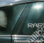 Raf - Passeggeri Distratti cd musicale di Raf