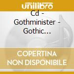 CD - GOTHMINISTER - GOTHIC ELECTRONIC/EMPIRE OF DARK cd musicale di GOTHMINISTER