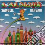 Samuele Bersani - L'Aldiqua' cd musicale di Samuele Bersani