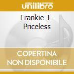 Frankie J - Priceless cd musicale di J Frankie