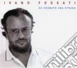 HO SOGNATO UNA STRADA/3CD cd musicale di Ivano Fossati