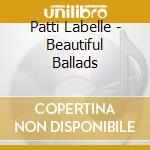 BEAUTIFUL BALLADS cd musicale di LABELLE PATTI