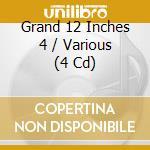 GRAND 12 INCHES- 4 (BOX 4CD) cd musicale di ARTISTI VARI