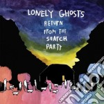 Lonely Ghosts - Return From The Search Party cd musicale di Ghosts Lonely