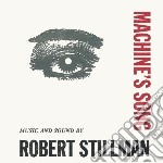 Robert Stillman - Machines Song cd musicale di Robert Stillman
