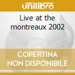 Live at the montreaux 2002 cd musicale di Mandrill