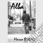 Marco Bittelli - Alba cd musicale di Marco Bittelli