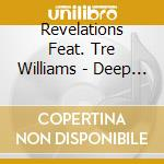 Revelations Feat. Tre Williams - Deep Soul cd musicale di Feat.tre'williams Revelations