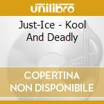 Kool & deadly cd musicale di Just-ice