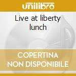 Live at liberty lunch cd musicale di Joe Ely