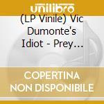 (LP VINILE) Prey for the city lp vinile di VIC DUMONTE'S IDIOT