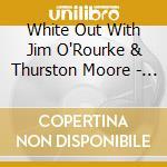 SENSO                                     cd musicale di WHITE OUT W/ JIM O'R