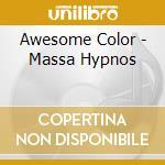 MASSA HYPNOS                              cd musicale di Color Awesome
